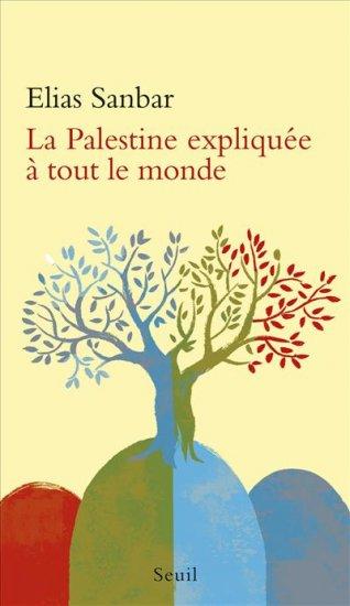 Elias SANBAR - La Palestine expliquée...