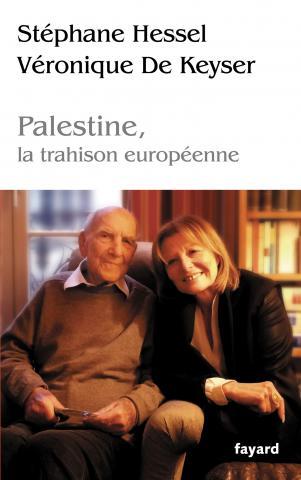 St. Hessel & V. De Keyser - Palestine, la trahison...