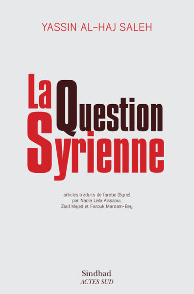 Question syrienne - Yassin al-HAJ SALEH[4825931]
