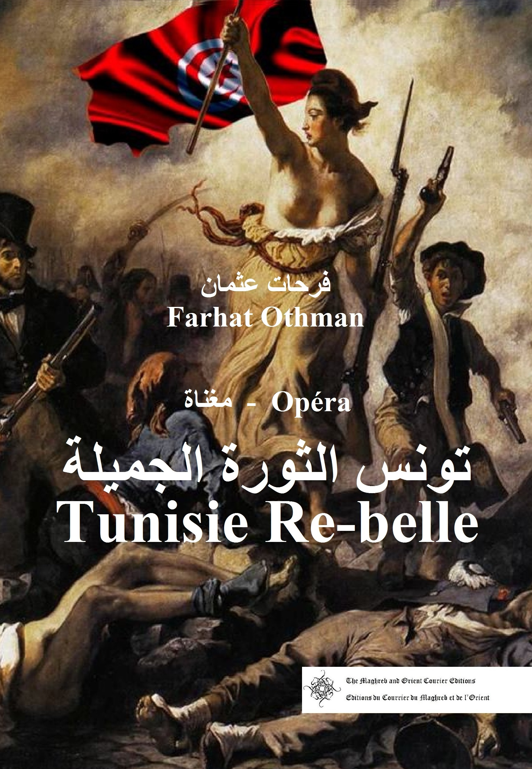 RECTO - Couverture - Opéra - Tunisie Re-belle (Farhat Othman)